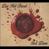 Dix Hat Band: Red Dime [Digipak]