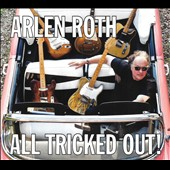 Arlen Roth: All Tricked Out [9/18]