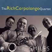 Rich Corpolongo/Rich Corpolongo Quartet: Smiles *