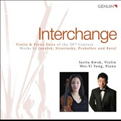 Interchange: Violin & Piano Duos of the 20th Century by Janacek, Stravinsky, Prokofiev and Ravel / Sarita Kwok, violin; Wei-Yi Yand, piano