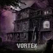 Vortex (Canada): The  Asylum