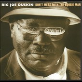 Big Joe Duskin: Don't Mess with the Boogie Man