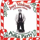 Joey Miskulin: World's Greatest Christmas Polka Party