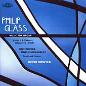 Glass, Bowers-Broadbent: Music for Organ / Kevin Bowyer