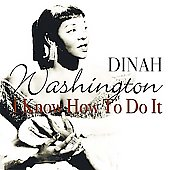Dinah Washington: I Know How to Do It