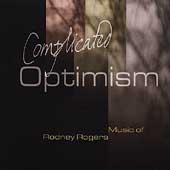 Complicated Optimism - Music of Rodney Rogers / Robert Levy