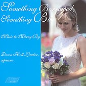 Dawn Holt Lauber: Something Borrowed, Something Blue: Music to Marry By