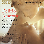 The Sixteen Edition - Handel: Delirio amoroso, etc / Murray
