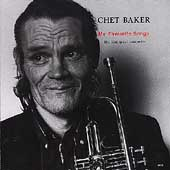 Chet Baker (Trumpet/Vocals/Composer): My Favourite Songs, Vols. 1-2: The Last Great Concert