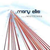 Mary Ellis: Worthless