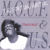 M.O.U.F. the Fortune Hunter & The U.S.: Trouble