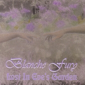 Blanche Fury: Lost in Eve's Garden