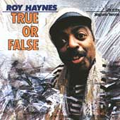 Roy Haynes: True or False