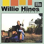 Willie Hines: Yeahright *