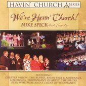 Mike Speck: We're Havin' Church!