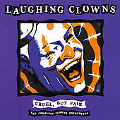 Laughing Clowns: Cruel, But Fair: The Complete Clowns Recordings *