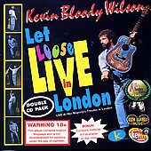 Kevin Wilson/Kevin Bloody Wilson: Let Loose: Live in London