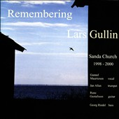 Jan Allan/Georg Riedel/Gunnel Mauritzson/Rune Gustafsson: Remembering Lars Gullin: The Sanda Church Concerts - 1998-2000