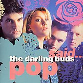 The Darling Buds: Pop Said... [Bonus Tracks]