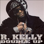 R. Kelly: Double Up [Clean]