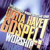 Various Artists: Gotta Have Gospel! Worship