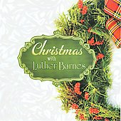 Luther Barnes: Christmas with Luther Barnes *