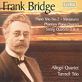Bridge: String Quartets no 3 & 4, Piano Trio no 2, etc