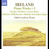 Ireland: Piano Works Vol 3 / John Lenehan