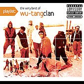 Wu-Tang Clan: Playlist: The Very Best of Wu-Tang Clan [PA]