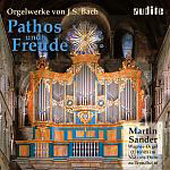 Pathos & Joy - Bach: Works for Organ / Martin Sander