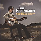 Cliff Eberhardt: 500 Miles: The Blue Rock Sessions