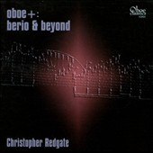 Oboe+ : Berio and Beyond - Modern works for oboe by Redgare, Young, Finnissy, Hayden, Berio / Christopher Redgate, oboe