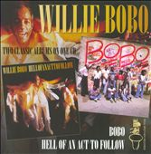 Willie Bobo: Hell of an Act to Follow/Bobo *