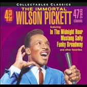 Wilson Pickett: The  Collectables Classics: The Immortal Wilson Pickett