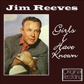 Jim Reeves: Girls I Have Known