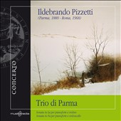 Ildebrando Pizzetti: Sonatas for Piano & Violin