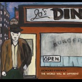 Howard Fishman: The  World Will Be Different [Digipak]