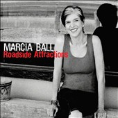 Marcia Ball: Roadside Attractions *
