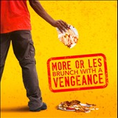 More or Les: Brunch With A Vengeance