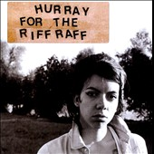 Hurray for the Riff Raff: Hurray for the Riff Raff