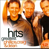 Phillips, Craig & Dean: Greatest Hits
