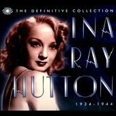 Ina Ray Hutton: Definitive Collection: 1934-1944 [Box]