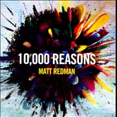 Matt Redman: 10,000 Reasons
