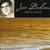 Joe Dolan: Make Me an Island [Hallmark]
