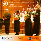 50 Years Bulgarian National Radio Childrens Choir / Ananievska, Galabova