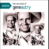 Gene Autry: Playlist: The Very Best of Gene Autry