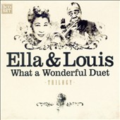 Ella Fitzgerald/Louis Armstrong: Ella & Louis: What a Wonderful Duet