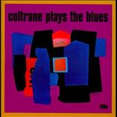 John Coltrane: Coltrane Plays the Blues