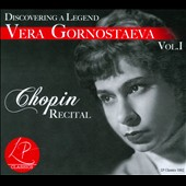 Discovering a Legend: Vera Gornostaeva Vol. 1 - Chopin Recital