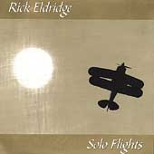 Rick Eldridge: Solo Flights